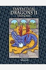 Fantastical Dragons II: Coloring Book Paperback