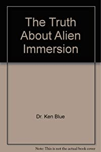 The Truth About Alien Immersion
