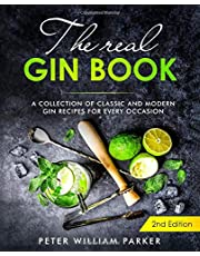The Real Gin Book: A Collection of Classic and Modern Gin Recipes For Every Occasion