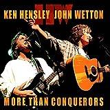 Ken Hensley, John Wetton - More Than Conquerors by Ken Hensley