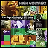 High Voltage! Giant Steps & Flashpoints In 20th Century Experimental & Electronic Sound by Various