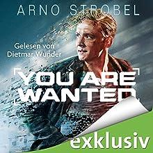 You Are Wanted Hörbuch von Arno Strobel Gesprochen von: Dietmar Wunder