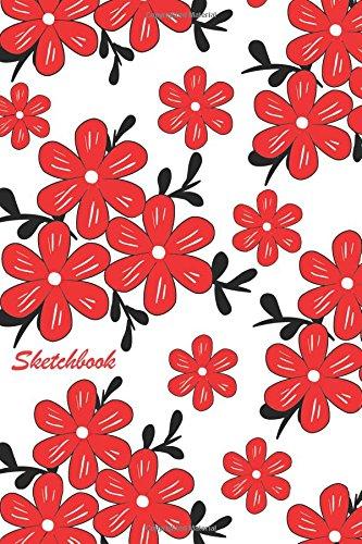 Sketchbook: Red Daisies 6x9 - BLANK JOURNAL NO LINES - unlined, unruled pages (Flowers Sketchbook Series)