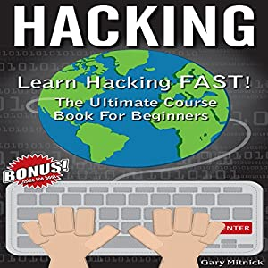 Hacking: Learn Hacking FAST! Audiobook