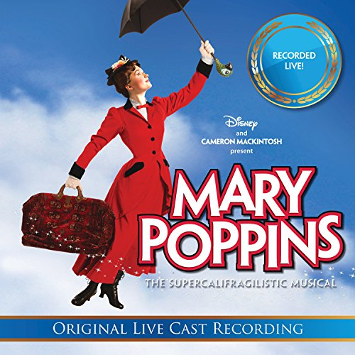Mary Poppins The Supercalifragilistic Musical