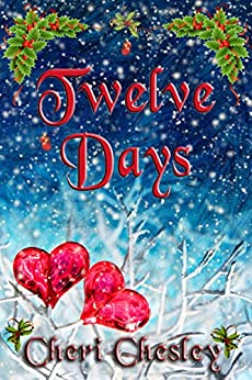 Twelve Days: A Story of Christmas by [Chesley, Cheri]