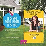 img - for It's Not Your Room, It's You: Design therapy to help you manage the impact of life's transitions on your home from a professional interior designer. book / textbook / text book