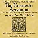 The Hermetic Arcanum W. Wynn Westcott's Collectanea Hermetica Volume 1 Audiobook by Penes Nos Unda Tagi Narrated by Matt Butcher
