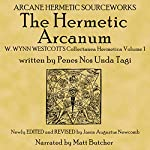 The Hermetic Arcanum W. Wynn Westcott's Collectanea Hermetica Volume 1 | Penes Nos Unda Tagi