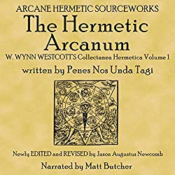 The Hermetic Arcanum W. Wynn Westcott's Collectanea Hermetica Volume 1