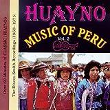 Huayno Music of Peru, Vol. 2: (1960-1970)