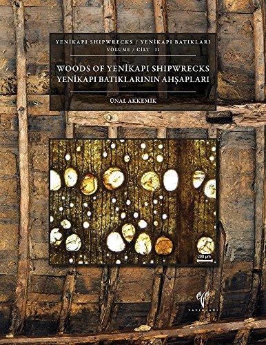 Yenikapi Shipwrecks Volume II / Yenikapi Batiklari Cilt II: Woods of Yenikapi / Yenikapi Batiklarinin Ahsaplari (English and Turkish Edition)