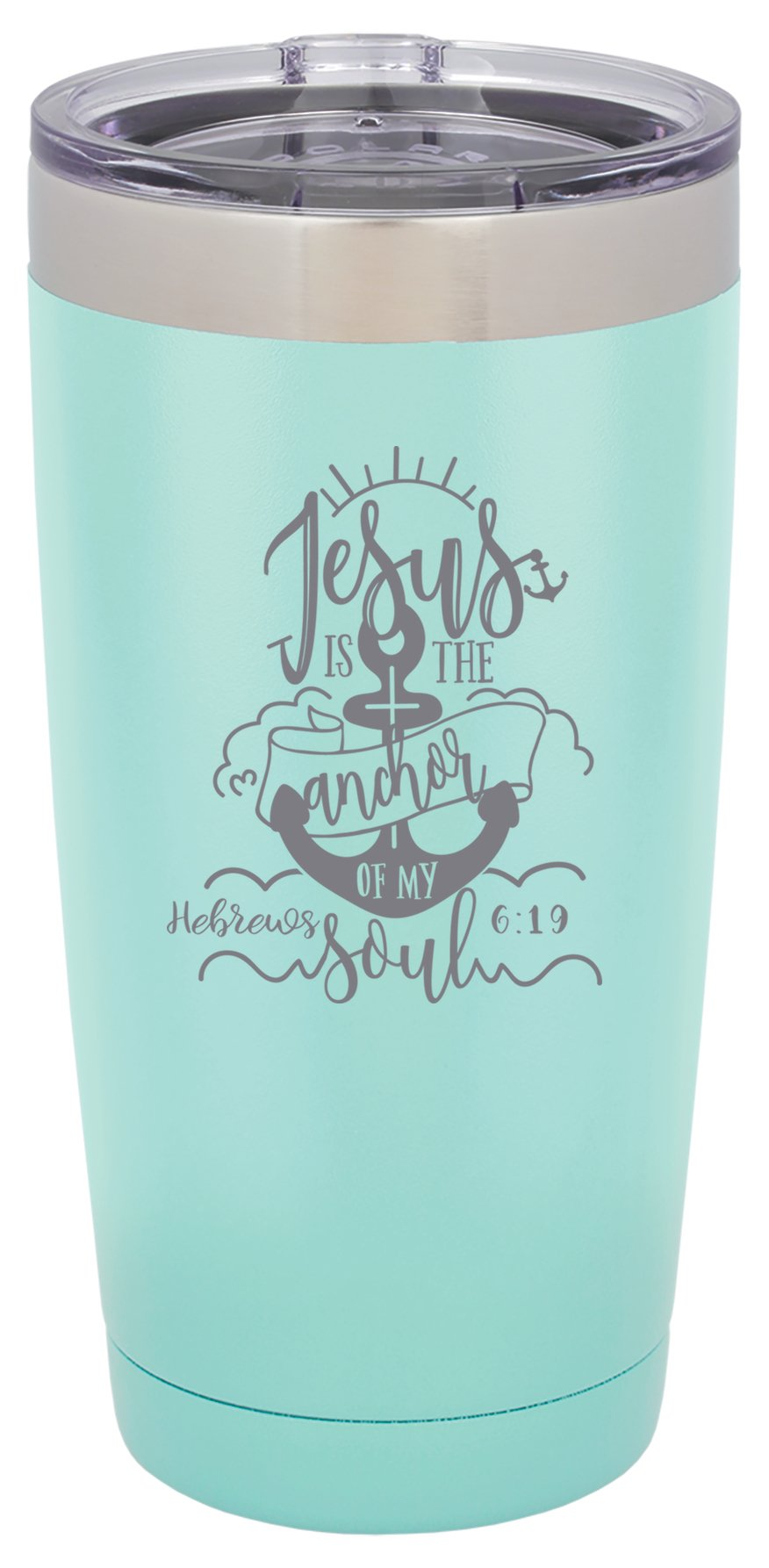 Jesus is the Anchor of My Soul - Hebrews 6:19 - 20 ounce Double wall vacuum insulated tumbler - Tons of colors by Griffco Supply (Light Teal)