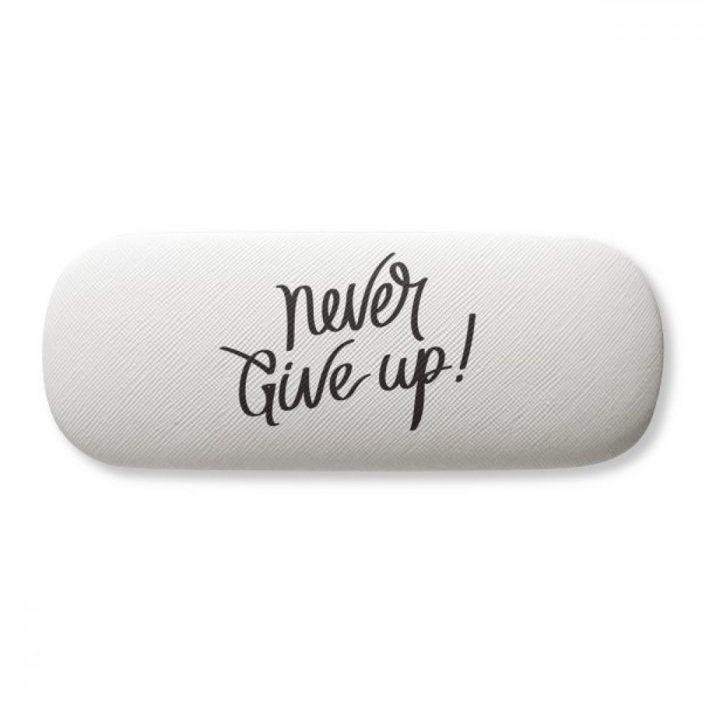 Never Give Up Quote Glasses Case Eyeglasses Clam Shell Holder Storage Box