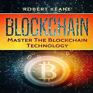 Blockchain: Master the Blockchain Technology Audiobook