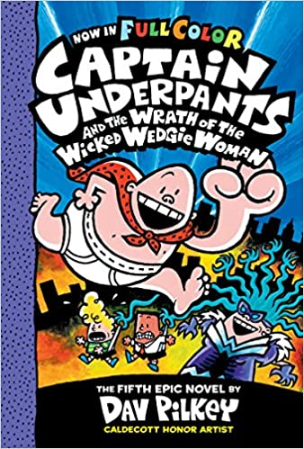 Colour Edition Captain Underpants and the Wrath of the Wicked Wedgie Woman Color Edition Captain Underpants #5