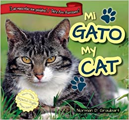Mi Gato/My Cat (Las Mascotas Son Geniales! / Pets Are Awesome!) (Spanish and English Edition): Norman D Graubart, Christina Green: 9781477733042: ...
