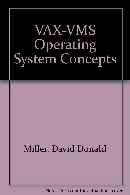 VAX-VMS Operating System Concepts: David Donald Miller