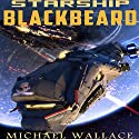 Starship Blackbeard Audiobook by Michael Wallace Narrated by Steve Barnes