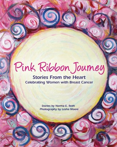Pink Ribbon Journey - Stories From the -
