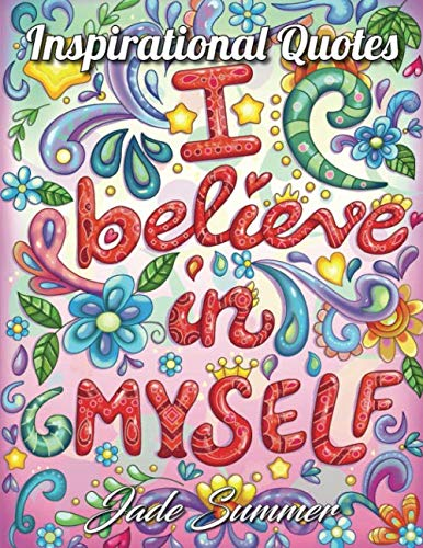 Inspirational Quotes: An Adult Coloring Book with Motivational Sayings and Positive Affirmations for Confidence and Relaxation -