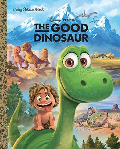 The Good Dinosaur Big Golden Book (Disney/Pixar The Good Dinosaur) (Disneys Dinosaur)