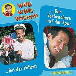Bei der Polizei / Den Verbrechern auf der Spur (Willi wills wissen 6)