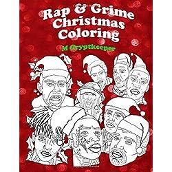 Rap & Grime Christmas Coloring Book: Adult Coloring Book Featuring: ASAP Rocky, Childish Gambino, Gucci mane, Kanye West, The Weeknd, Kendrick Lamar, ... (Seasonal Rap & Grime Coloring) (Volume 1)
