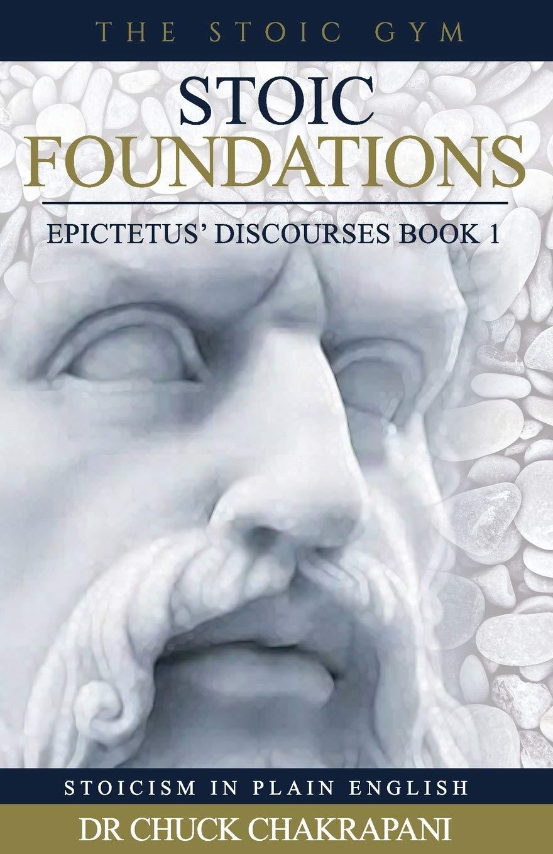 Stoic Foundations Epictetus Discourses Book 1
