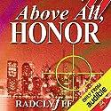 Above All, Honor: Honor Series, Book 1  Hörbuch von Radclyffe Gesprochen von: Abby Craden