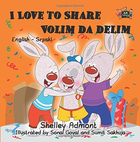 I Love to Share (serbian children's books, serbian books): serbian language books (English Serbian Bilingual Collection) (Serbian Edition)