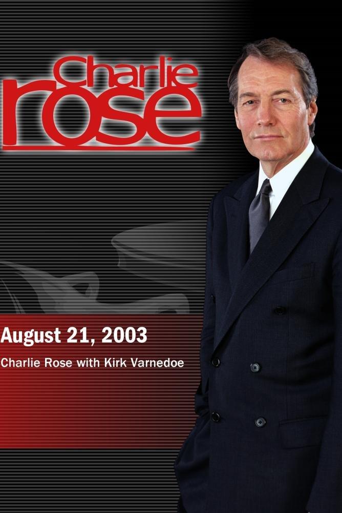 Charlie Rose with Kirk Varnedoe (August 21, 2003)