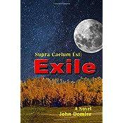1b26163965d7 Supra Caelum Est  Exile  John Domier  9781520456768  Amazon.com  Books