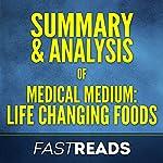 Summary & Analysis of Medical Medium Life Changing Foods | FastReads