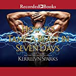 How to Tame a Beast in Seven Days | Kerrelyn Sparks