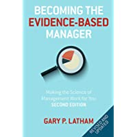Becoming the Evidence-Based Manager, 2nd Edition: Making the Science of Management Work for You