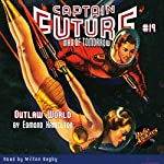 Captain Future #19: Outlaw World | Edmond Hamilton, Radio Archives