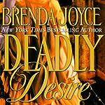 Deadly Desire: A Francesca Cahill Novel | Brenda Joyce