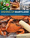 Dishing up Maryland, Lucie Snodgrass, 1603425276