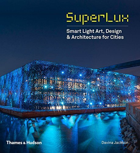 Price comparison product image SuperLux: Smart Light Art,  Design & Architecture for Cities by Davina Jackson (2015-11-09)