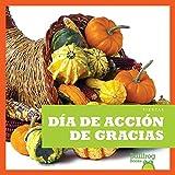 Día de Acción de Gracias / Thanksgiving (Spanish Edition) (Fiestas / Holidays)