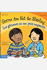 Germs Are Not for Sharing / Los germenes no son para compartir (Best Behavior) (English and Spanish Edition) Kindle Edition