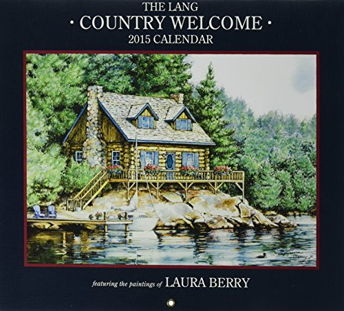 Perfect Timing - Lang Country Welcome 2015 Wall Calendar by Laura Berry, January - December, 13.375 x 24 inches (1001798)