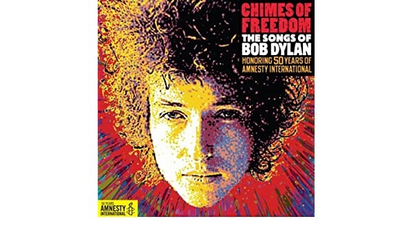 Chimes of freedom: the songs of bob dylan honoring 50 years of.