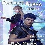 Project Alpha: Book 1 | R.A. Mejia