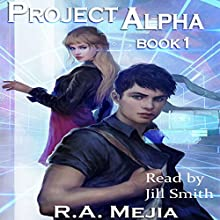 Project Alpha: Book 1 Audiobook by R.A. Mejia Narrated by Jill Smith