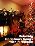 Relaxing Christmas Songs with Fireplace