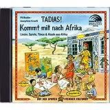 Tadias! Kommt mit nach Afrika (CD): Lieder, Spiele, Tänze & Musik aus Afrika