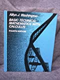 Basic Technical Mathematics with Calculus, Washington, Allyn J., 0805395415