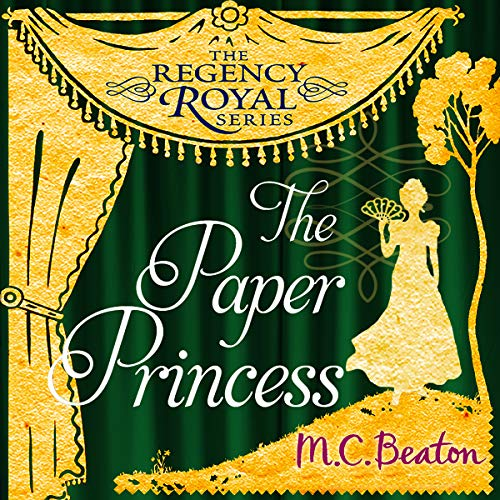 The Paper Princess: Regency Royal, Book 13